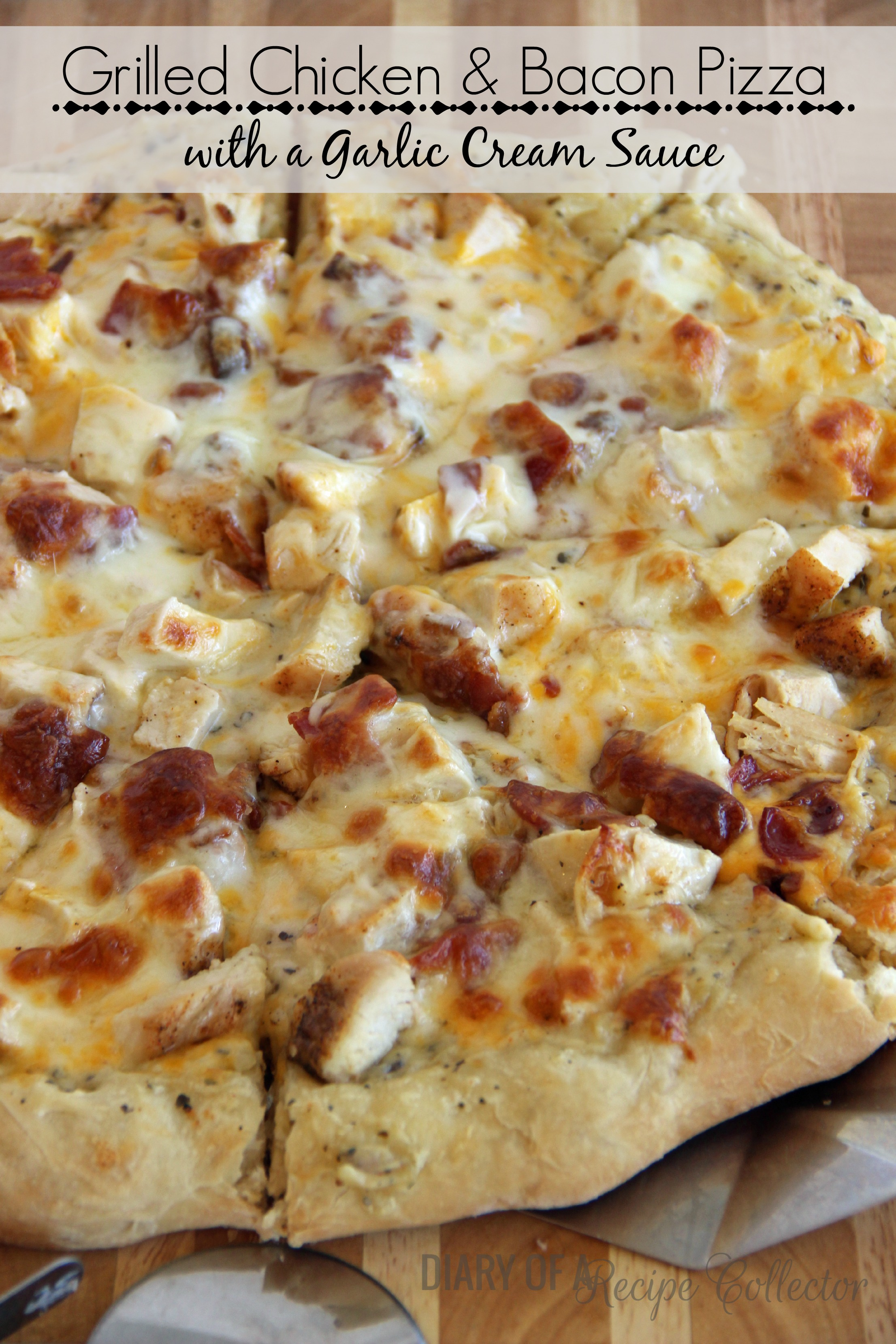 Grilled Chicken & Bacon Pizza with a Garlic Cream Sauce - Diary of A ...