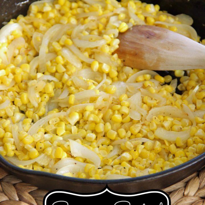 Summer Sauteed Corn and Onions