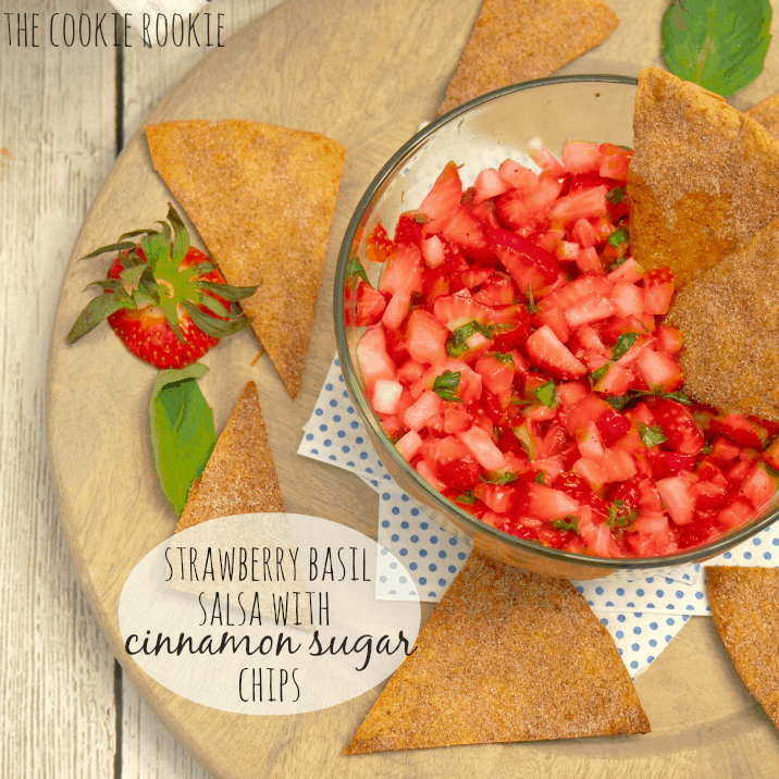 Strawberry Basil Salsa with Cinnamon Sugar Chips - The Cookie Rookie