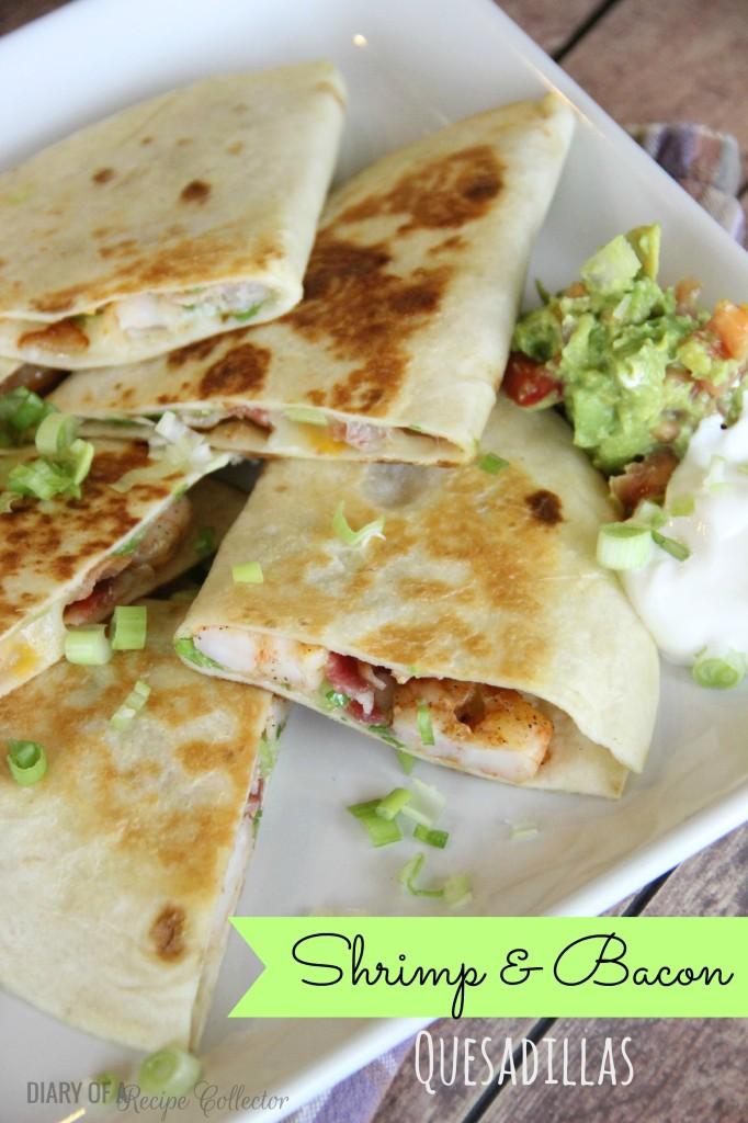Shrimp and Bacon Quesadillas | Diary of a Recipe Collector