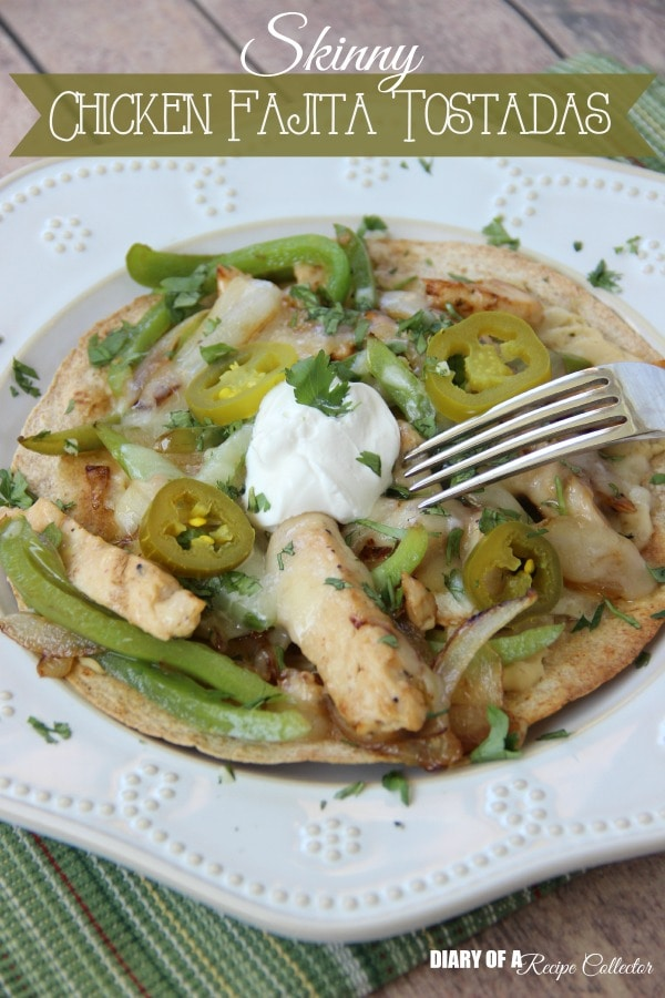 Skinny Chicken Fajita Tostadas - Diary of a Recipe Collector