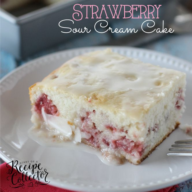 Strawberry Sour Cream Cake – A moist sour cream white cake filled with fresh strawberries and topped with a quick lemon glaze.