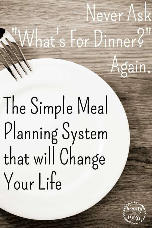 The-Simple-Meal-Planning-System-that-WILL-Change-Your-Life- found on Beauty in the Mess