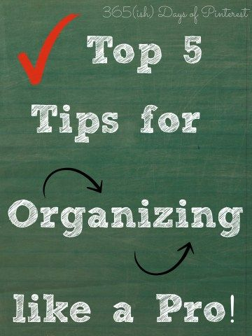Top 5 Tips for Organizing Like a Pro