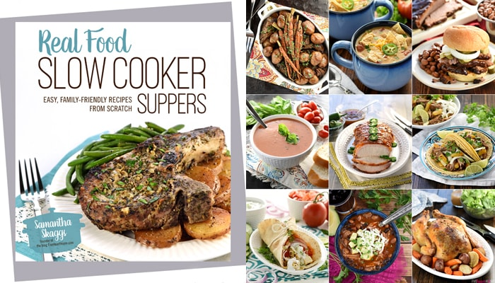 Real Food Slow Cooker Suppers by Five Heart Home's Samantha Skaggs