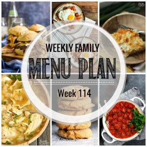 Weekly Family Meal Plan #114