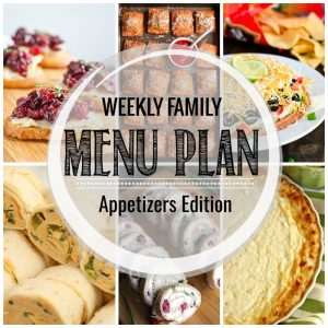 Weekly Family Meal Plan Appetizers Edition