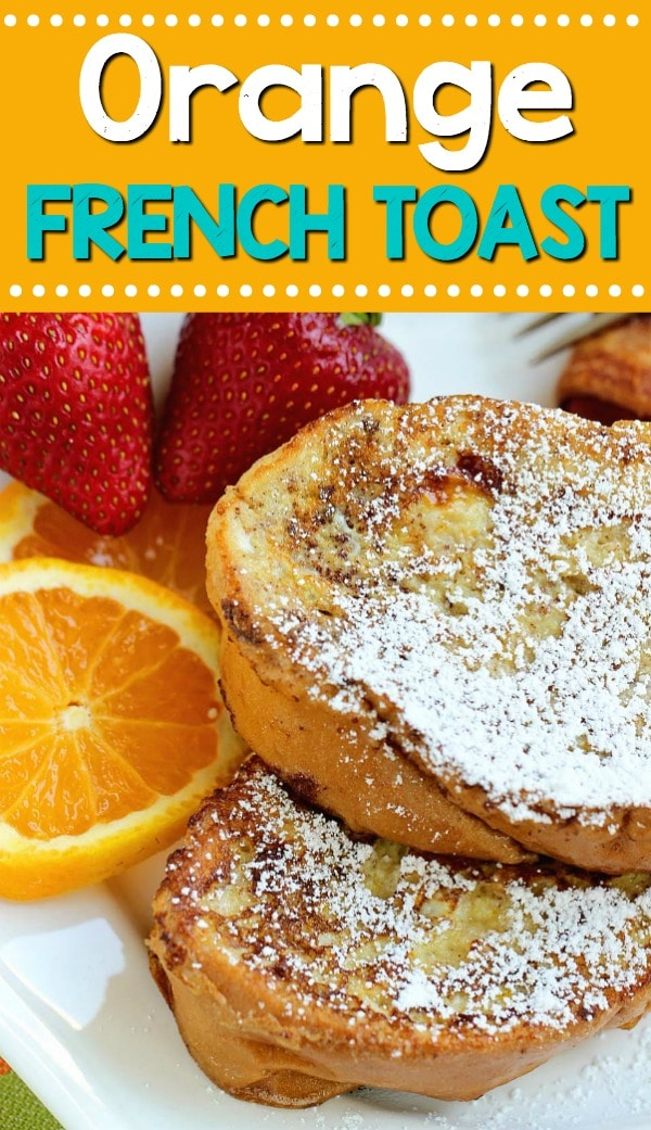 Orange French Toast - A little hint of orange in this french toast gives this recipe a little something extra!