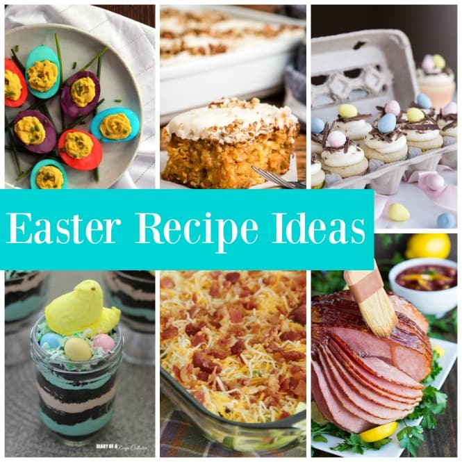 Easter Recipe Ideas- Featuring several ideas for your Easter menu!