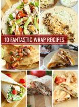 10 Fantastic Wrap Recipes - Whether you are looking for hot or cold wrap recipes, we've got several here that are perfect for lunch or dinner!