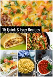 15 Quick and Easy Recipes that are perfect for those busy days!