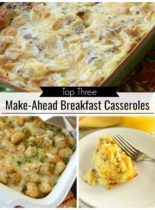 Top Three Make Ahead Breakfast Casseroles - Looking for an easy breakfast recipe for your family this holiday?  These are our top three favorites!