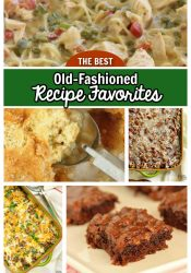 Old-Fashioned Recipe Favorites - These are some of the best old recipes that are sure to become keepers in your home too!